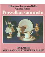Porzellan sammeln - Hildegard Lange von Wallis, Günter Kilian