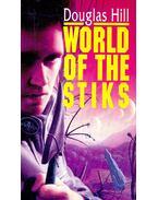 World of the Stiks - HILL, DOUGLAS