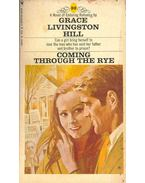 Coming Through the Rye - Hill, Grace Livingstone