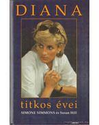 Diana titkos évei - Hill, Susan, Simmons, Simone