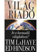 Világriadó -  HINDSON, ED, LaHaye, Tim