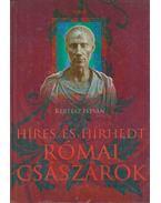 Híres és hírhedt római császárok - Kertész István