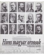 Híres magyar orvosok 2. - Dr. Kapronczay Károly (szerk.), Szarvasházi Judit Dr.