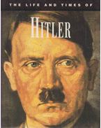 The Life and Times of Adolf Hitler - SCHOTT, IAN