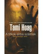 A titkok sírba szállnak - Hoag, Tami