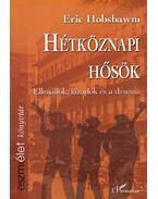 Hétköznapi hősök - Ellenállók, lázadók és a dzsessz - Hobsbawm, Eric