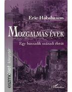 Mozgalmas évek - Hobsbawm, Eric