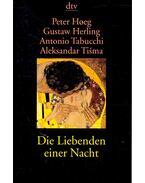 Die Liebenden einer Nacht - HOEG, PETER – HERLING, GUSTAW – TABUCCHI, ANTONIO – TISMA, ALEKSANDAR