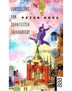 Vorstellung vom Zwanzigsten Jahrhundert - Hoeg, Peter
