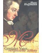 Mozart - Genialer Vater vergessene Söhne - Hoffmann, Hans