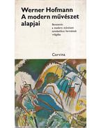 A modern művészet alapjai - Hofmann, Werner