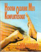 Hogyan oldjunk meg konfliktusokat - L. Ron Hubbard
