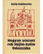 Hogyan utazott reb Hájim-Sulim Odesszába - Oszip Rabinovics