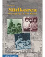 Südkorea - Bewegung in der Krise - Holger Heide