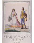 Régi magyar ruhák - Höllrigl József