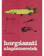 Horgászati alapismeretek - Holly Iván