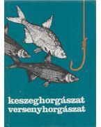 Keszeghorgászat, versenyhorgászat - Holly Iván