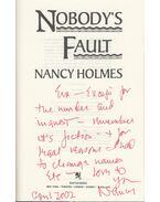 Nobody's Fault (dedikált) - Holmes, Nancy