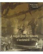 A magyar játékfilm története a kezdetektől 1990-ig - Honffy Pál, Balogh Gyöngyi, Gyürey Vera