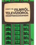 Filmről, televízióról középiskolásoknak - Honffy Pál