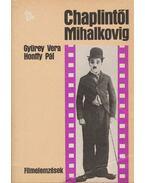 Chaplintől Mihalkovig - Honffy Pál, Gyürey Vera