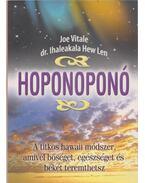Hoponoponó - Hew Len, Ihaleakala dr., Vitale, Joe