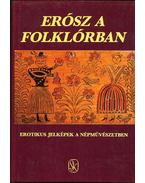 Erósz a folklórban - Hoppál Mihály, Szepes Erika
