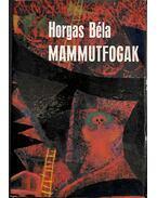 Mammutfogak (dedikált) - Horgas Béla