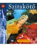 Szitakötő 2011/2 Nyár - Horgas Judit, Levendel Júlia, Horgas Béla