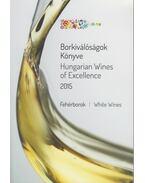 Borkiválóságok könyve 2015 - Fehérborok - Horkay András, Romsics László, Barátossy Gábor, Berecz Stéphanie