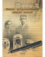 Magyar gyógyszerészek, magyar sorsok - Hornok Éva (szerk.), Dr. Mohr Tamás, Dr. Dobson Szabolcs