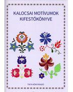 Kalocsai motívumok kifestőkönyve - Horváth Ágnes (szerkesztő)