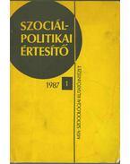 Szociálpolitikai értesítő 1987/1 - Horváth Ágota, Gábor László, Gáti Tibor