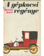 A gépkocsi regénye - Horváth Árpád