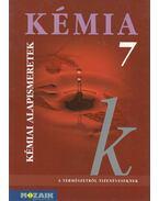 Kémia 7 - Kémiai alapismeretek - Horváth Balázs, Dr. Síposné Dr. Kedves Éva, Péntek Lászlóné
