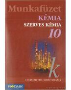Kémia munkafüzet 10. - Horváth Balázs, Péntek Lászlóné, Dr. Síposné Dr. Kedves Éva