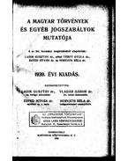 A magyar törvények és egyéb jogszabályok mutatója 1939 - Horváth Béla, Egyed István, Ladik Gusztáv, dr., Vladár Gábor