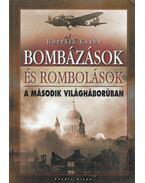 Bombázások és rombolások a második világháborúban - Horváth Csaba