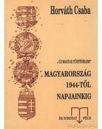 Magyarország 1944-től napjainkig - Horváth Csaba