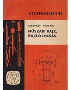 Műszaki rajz, rajzolvasás - Horváth Ferenc
