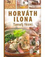 Tanulj főzni - Horváth Ilona