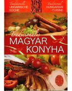 Tradicionális magyar konyha - Horváth Ilona, Pelle Józsefné, Piri István, Tóth Gézáné Mogyorósi Magdolna