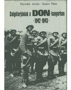 Salgótarjániak a Don kanyarban 1942-1943 - Horváth István, Szabó Péter, Bartha József, Szilágyi Dezső