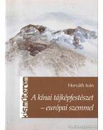 A kínai tájképfestészet - európai szemmel - Horváth Iván