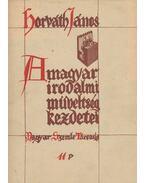 A magyar irodalmi műveltség kezdetei - Horváth János