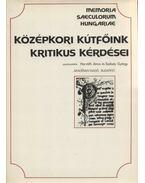 Középkori kútfőink kritikus kérdései - Horváth János, Székely György