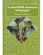 A szántóföldi növények betegségei - Horváth József