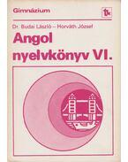 Angol nyelvkönyv VI. - Horváth József, Dr. Budai László