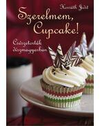Szerelmem, cupcake!-csészetorták díszmagyarban - Horváth Judit