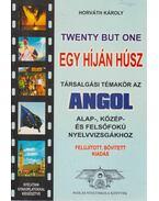 Twenty But One - Egy híján húsz - Horváth Károly
